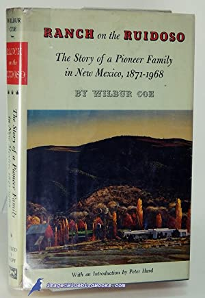 Ranch on the Ruidoso: The Story of: COE, Wilbur
