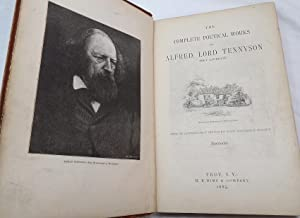 The Complete Poetical Works of Alfred, Lord Tennyson: Poet Laureate (Illustrated): TENNYSON, Alfred...