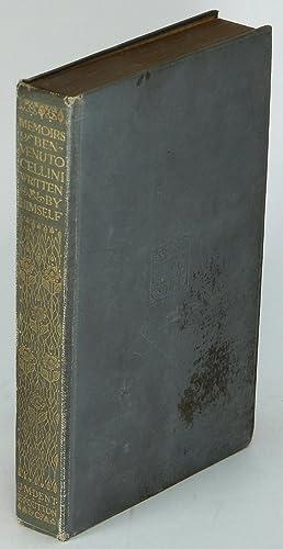 Memoirs of Benvenuto Cellini: A Florentine Artist;: CELLINI, Benvenuto