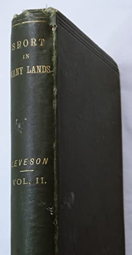 "Sport in Many Lands, in Two Volumes, Vol. II only: H. A. L. (""The Old Skekarry); [LEVESON, ..."