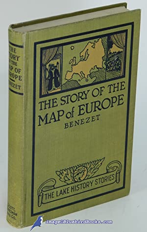 The Story of the Map of Europe: Its Making and Its Changing (The Lake History Series)