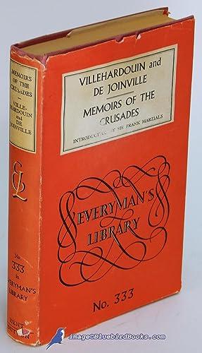 Memoirs of the Crusades (Everyman's Library #333): VILLEHARDOUIN, Geffroi de; JOINVILLE, Jean ...