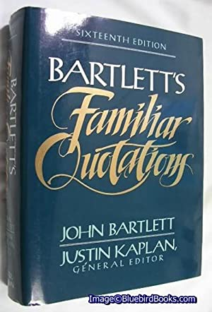 Bartlett's Familiar Quotations A Collection of Passages,: Bartlett, John; Kaplan,