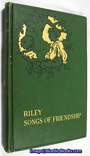 Songs of Friendship: RILEY, James Whitcomb