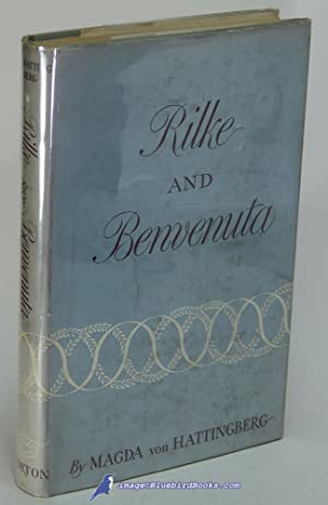 Rilke and Benvenuta: A Book of Thanks: HATTINGBERG, Magda von