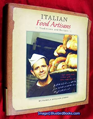 Italian Food Artisans Recipes and Traditions: Johns, Pamela Sheldon; Rizzo, John