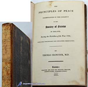 The Principles of Peace: Exemplified in the Conduct of the Society of Friends in Ireland During t...