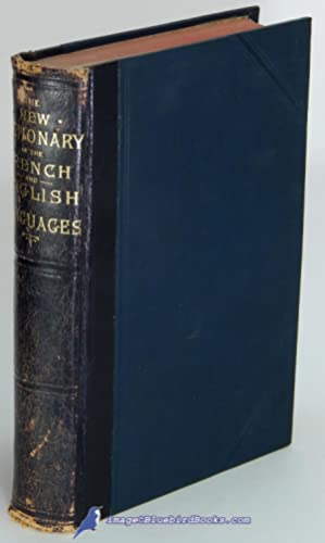 A New Illustrated Dictionary of the French and English Languages: Adapted from the Dictionaries o...