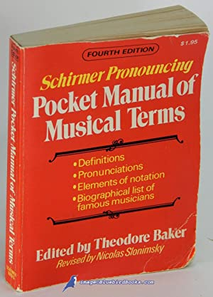 Schirmer Pronouncing Pocket Manual of Musical Terms: Fourth Edition