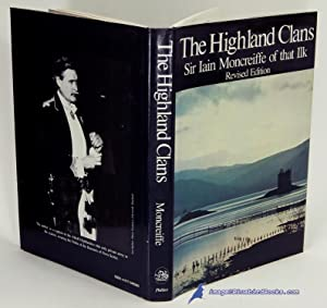 The Highland Clans: The Dynastic Origins, Chiefs, and Background of the Clans and of Some Other F...