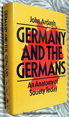 Germany and the Germans An Anatomy of Society Today
