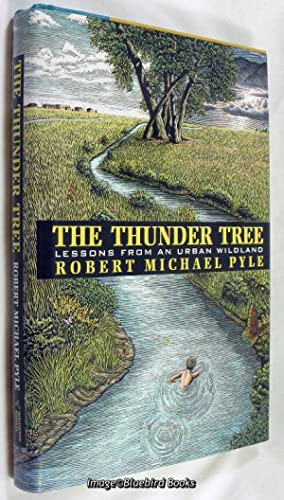 The Thunder Tree Lessons from an Urban Wildland: Pyle, Robert Michael