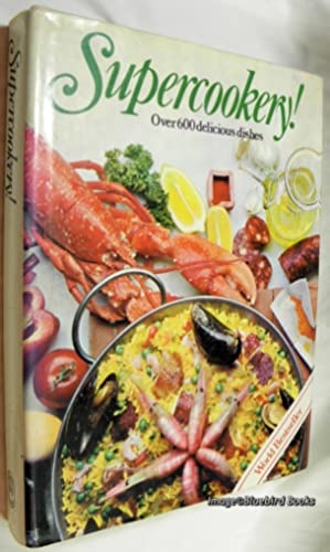 Supercookery! Over 600 Delicious Dishes