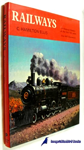 Railways A Pictorial History of the First: ELLIS, C. Hamilton