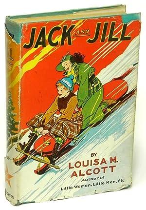 Jack and Jill: ALCOTT, Louisa May
