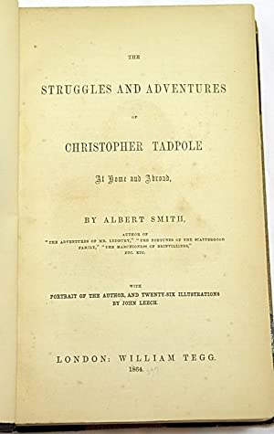 The Struggles and Adventures of Christopher Tadpole At Home and Abroad: SMITH, Albert [Richard] (...