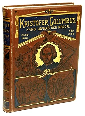 Kristofer Columbus Hans Lefnad Och Resor (Swedish Language) Translation of: Christopher Columbus,...