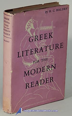 Greek Literature for the Modern Reader: BALDRY, H. C.