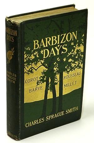 Barbizon Days Millet, Corot, Rousseau, Barye: SMITH, Charles Sprague