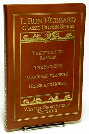 Western Short Stories, Volume 2: The Toughest Ranger, The Bad One, Marriage for Spite, Horse and ...