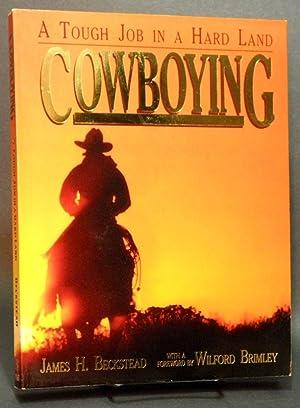 Cowboying A Tough Job in a Hard Land: BECKSTEAD, James H.