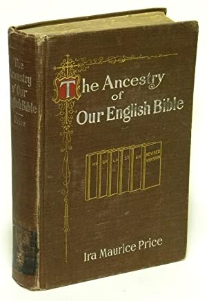 The Ancestry of Our English Bible An account of Manuscripts, Texts, and Versions of the Bible (...