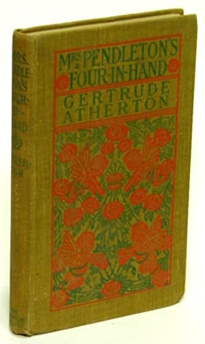 Mrs. Pendleton's Four-in-hand: ATHERTON, Gertrude