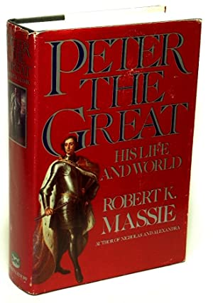 Peter the Great His Life and His World