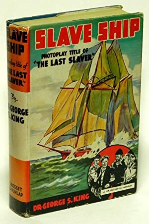 """Slave Ship Photoplay Title of """"The Last: KING, Dr. George"""