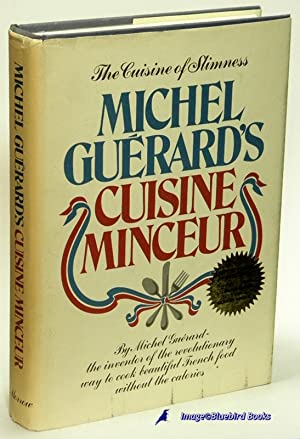 Michel Guerard's Cuisine Minceur The Cuisine of Slimness