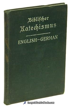 Biblischer Katechismus über die Hauptlehren der Heiligen Schrift; English-German (Bible ...