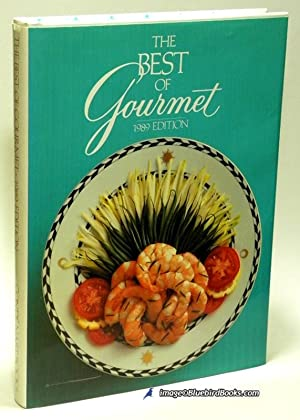 The Best of Gourmet 1989 Edition All of the Beautifully Illustrated Menus from 1988 Plus Over 500...