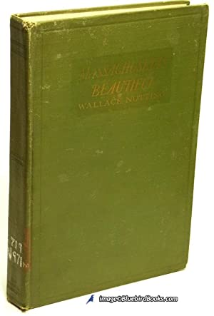 Massachusetts Beautiful: Illustrated by the author with: NUTTING, Wallace.