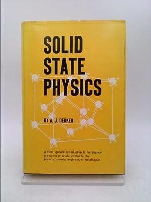 Solid state physics: Dekker, Adrianus J