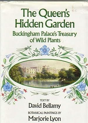 The Queen's Hidden Garden. Buckingham Palace's Treasury: Bellamy, David