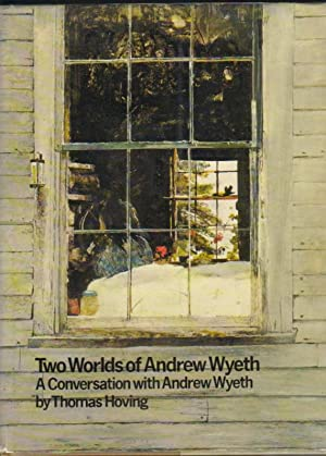 Two Worlds of Andrew Wyeth: A Conversation: Hoving, Thomas