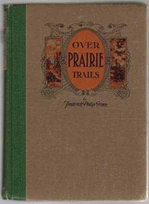 Over Prairie Trails: Grove, Frederick Philip