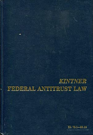 Kintner Federal Antitrust Law, A Treatise on the Antitrust Laws of the United States, Volume XI: ...