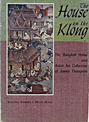 The House on the Klong: the Bangkok: Warren, William and