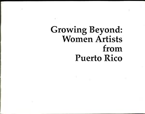 Growing Beyond: Women Artists from Puerto Rico: Leval, Susana Toruella