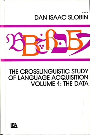 The Crosslinguistic Study of Language Acquisition: Volume 1 - the data; Volume 2 - theoretical is...