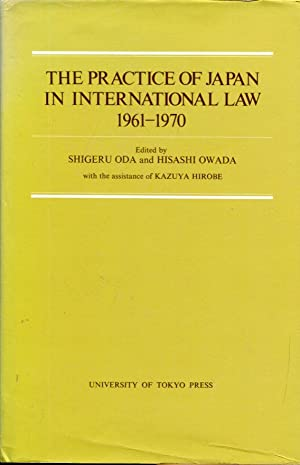 The Practice of Japan in International Law 1961-1970