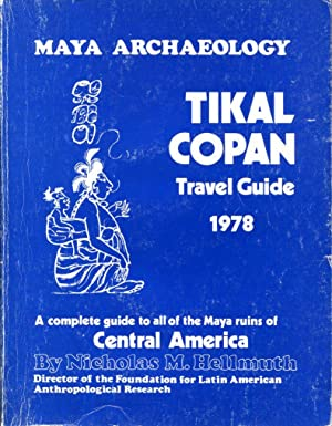 Tikal Copan Travel Guide, 1978: a general: Hellmuth, Nicholas M.