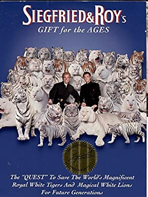 Siegfried & Roy's Gift for the Ages: The Quest to Save the World's Magnificent Royal ...
