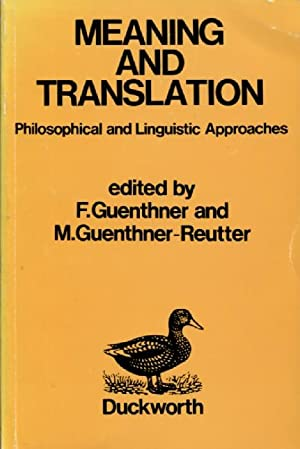 Meaning and Translation: philosophical and linguistic approaches