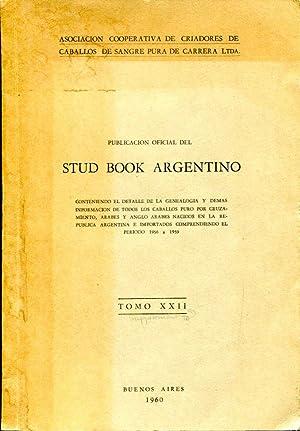 Stud Book Argentino: conteniendo el detalle de la genealogia y demas informacion de todos los ...