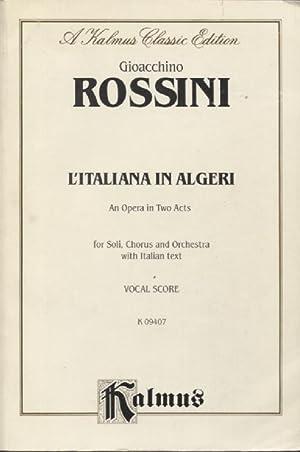 L'Italiana in Algeri: an Opera in Two: Rossini, Gioacchino