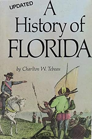 A History of Florida, updated Second Edition: Tebeau, Charlton W.