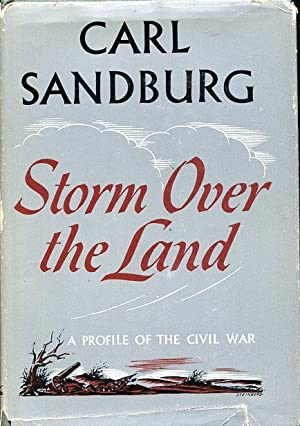 Storm Over the Land: a profile of: Sandburg, Carl