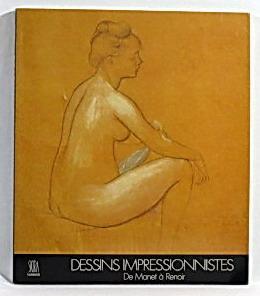 Dessins Impressionnistes de Manet a Renoir: Leymaire, Jean